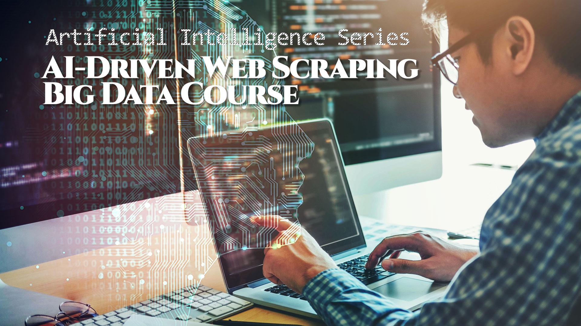 Artificial Intelligence AI-Driven Web Scraping Big Data Course